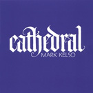 Cathedral by Mark Kelso